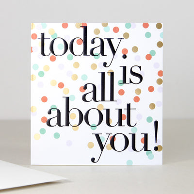 patterned-today-is-all-about-you-birthday-card-chn017-Single Cards-1