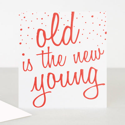 neon-old-is-the-new-young-birthday-card-ooh034-Single Cards-1