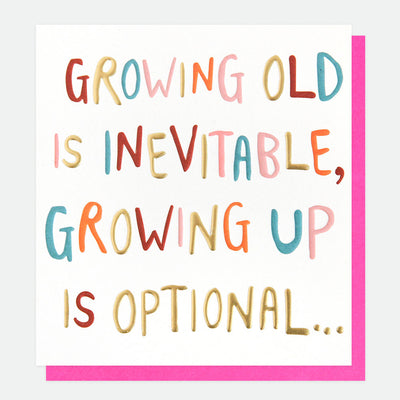 growing-old-is-inevitable-birthday-card-wrd019-Single Cards-1