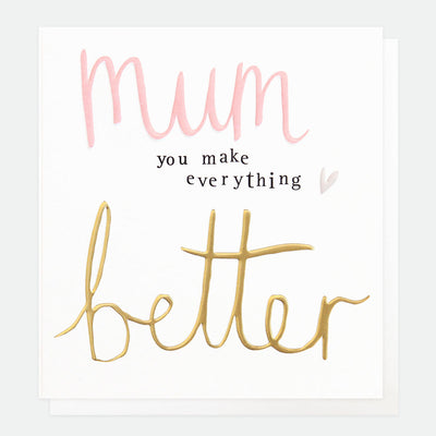 you-make-everything-better-mothers-day-card-hey057-Single Cards-1