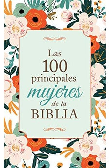 Image of Las 100 principales mujeres de la Biblia: The Top 100 Women of the Bible