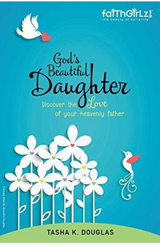 God'S Beautiful Daughter: Discover The Love Of Your Heavenly Father (Faithgirlz)