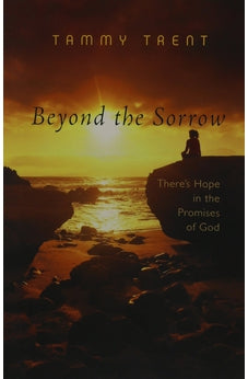 Beyond the Sorrow: There's Hope in the Promises of God