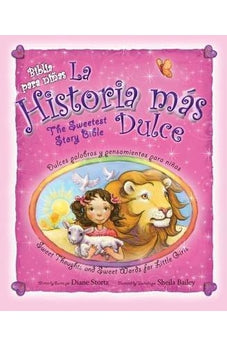 LA HISTORIA MÁS DULCE, BILINGÜE: TIERNAS PALABRAS Y PENSAMIENTOS PARA NIÑAS / SWEET THOUGHTS AND SWEET WORDS FOR LITTLE GIRLS (SPANISH EDITION)