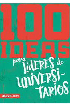 100 IDEAS PARA LÍDERES DE UNIVERSITARIOS