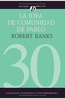 LA IDEA DE COMUNIDAD DE PABLO (SPANISH EDITION)