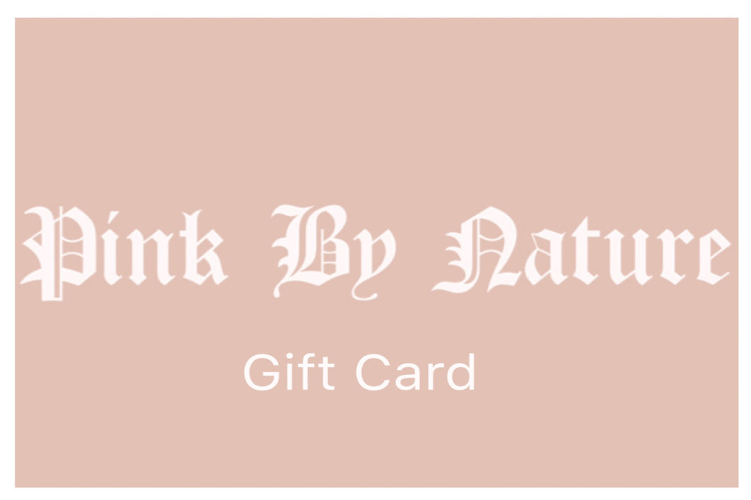 PINK BY NATURE Gift Card