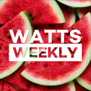 Watts Weekly - 06/07/20