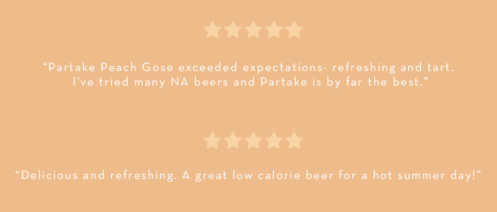 """""""Partake Peach Gose exceeded expectations- refreshing and tart.   I've tried many NA beers and Partake is by far the best."""""""