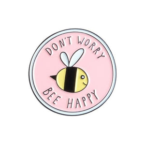 Don't Worry Bee Happy Pin