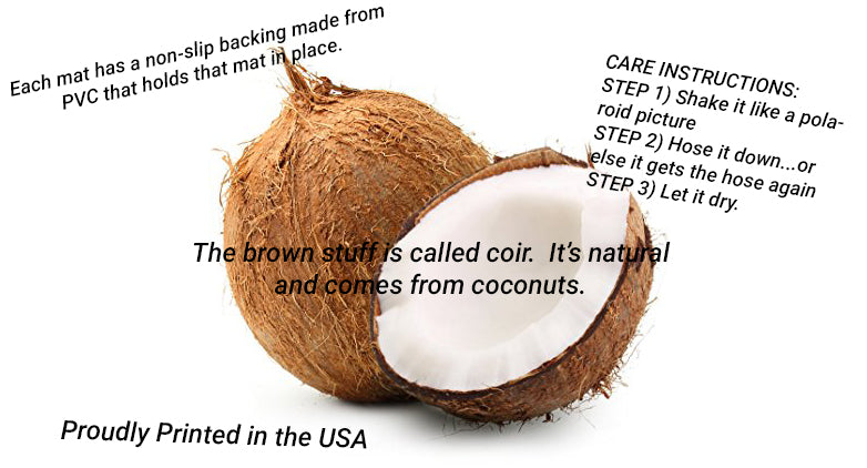 DOORMATS ARE MADE FROM COCONUTS