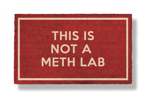 OBVIOUSLY NOT A METH LAB