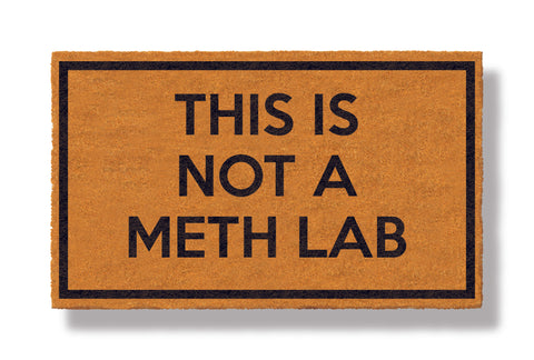 DEFINITELY NOT A METH LAB HERE