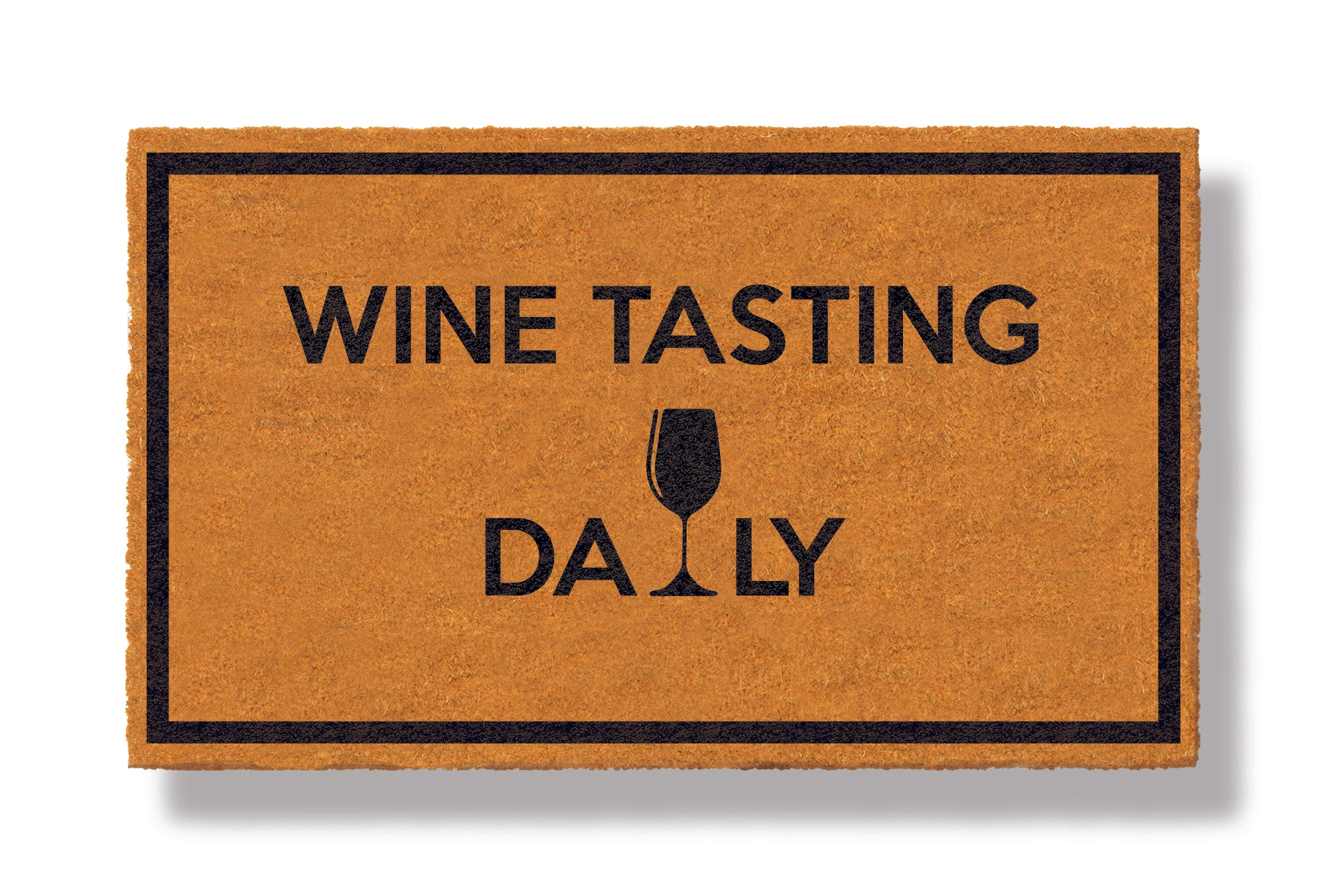 This coir welcome mat is a funny doormat on a white background with a drop shadow. The brown doormat has a black border and has black centered text that reads Wine Tasting Daily.