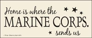 Home is where the MARINE CORPS. sends us