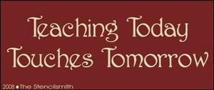 Teaching Today Touches Tomorrow