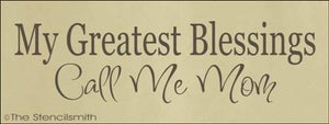 1324 - My greatest blessings call me Mom