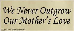 We Never Outgrow Our Mother's Love