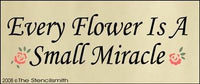 Every Flower is a Small Miracle