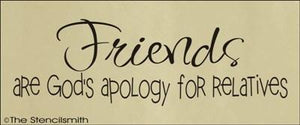 1464 - FRIENDS are God's apology for relatives