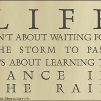150 - Life isn't about waiting storm to pass