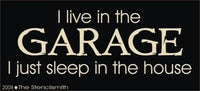 I live in the GARAGE sleep in house