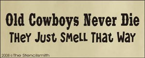 Old Cowboys Never Die Just Smell That Way