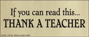 If you can read this THANK A TEACHER