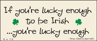 If you're lucky enough to be Irish
