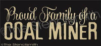 2456 - Proud Family of a Coal Miner
