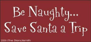 341 - Be Naughty... Save Santa a Trip