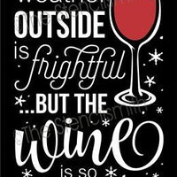 3588 - The weather outside is frightful ... WINE