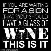 3787 - If you are waiting for a sign to drink WINE