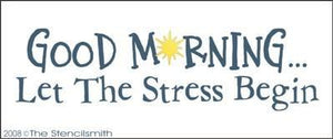 448 - Good Morning Let The Stress Begin