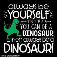 4564 - always be yourself unless... dinosaur