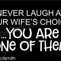 4678 - Never laugh at your wife's choices