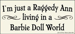 I'm just a Raggedy Ann living in a Barbie Doll World
