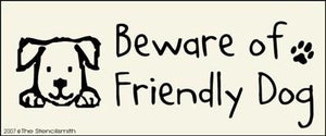 Beware of Friendly Dog