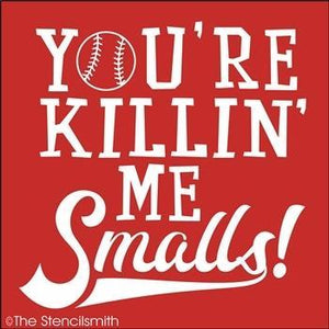 4799 - You're Killin' Me Smalls