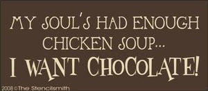 512 - My Soul's Enough Chicken Soup CHOCOLATE