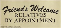 532 - Friends Welcome - Relatives by Appointment