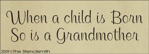747 - When a child is born, so is a grandmother
