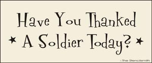 Have you thanked a soldier today?