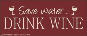 893 - Save water... Drink Wine