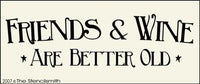 895 - Friends & Wine Are Better Old