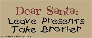 914 - Dear Santa Leave Presents Take Brother