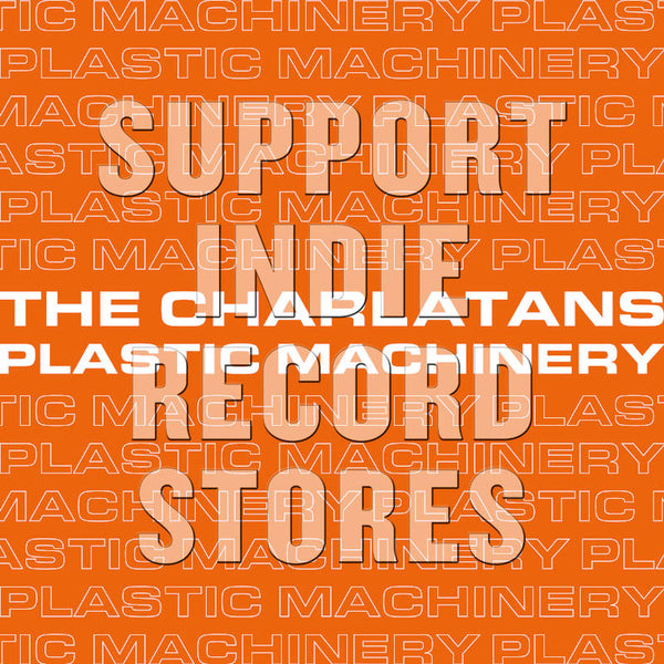 "Charlatans - Plastic Machinery Remixes 7"" (RSDBF2017)"