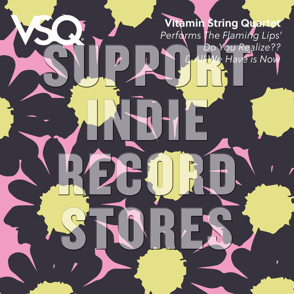 "Vitamin String Quartet - Flaming Lips: Do You Realize 7"" (RSD2018)"