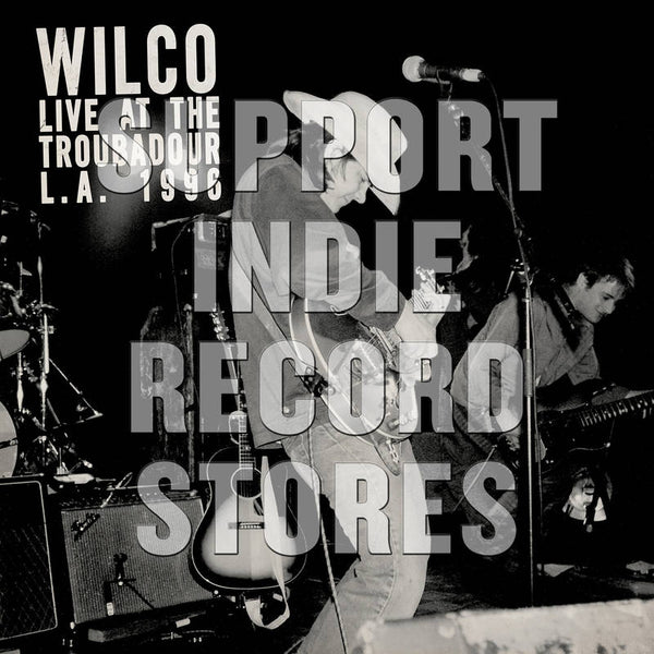 Wilco - Live at the Troubadour 11/2/96 (RSD2018)