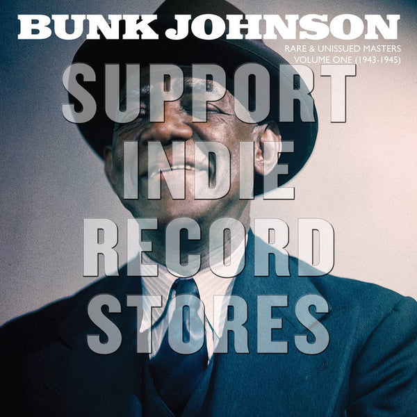 Bunk Johnson - Rare & Unissued Masters: Vol 1 (RSD2018)